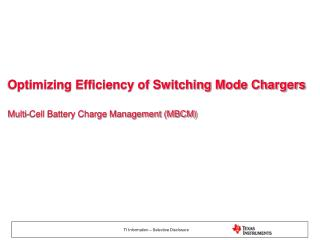 Optimizing Efficiency of Switching Mode Chargers Multi-Cell Battery Charge Management (MBCM)