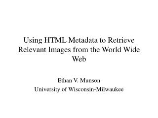 Using HTML Metadata to Retrieve Relevant Images from the World Wide Web