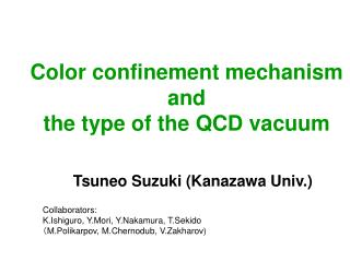 Color confinement mechanism       and  the type of the QCD vacuum
