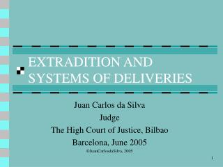EXTRADITION AND SYSTEMS OF DELIVERIES