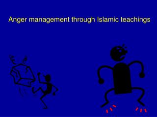 Anger management through Islamic teachings