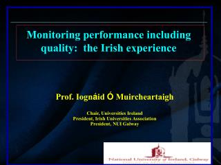 Monitoring performance including quality:  the Irish experience