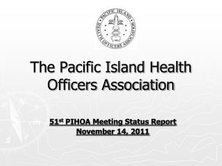 The Pacific Island Health Officers Association