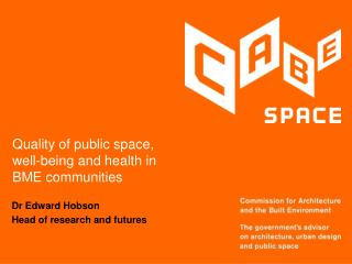 Quality of public space, well-being and health in BME communities
