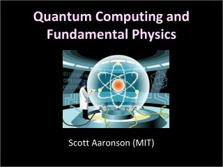 Quantum Computing and Fundamental Physics