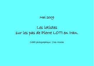 Mai 2009 Les lotistes  sur les pas de Pierre LOTI en Iran. Crédit photographique : Yves Nicolas