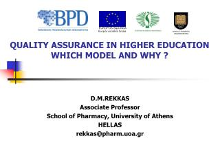 QUALITY ASSURANCE IN HIGHER EDUCATION WHICH MODEL AND WHY ?