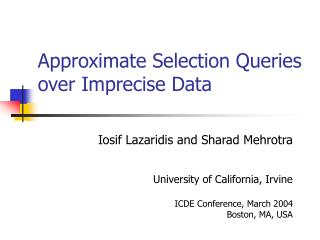 Approximate Selection Queries over Imprecise Data