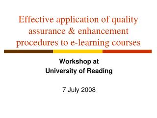 Effective application of quality assurance & enhancement procedures to e-learning courses