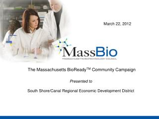 The Massachusetts BioReady TM  Community Campaign