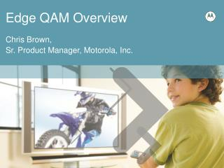 Edge QAM Overview