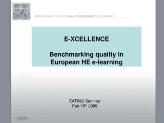 E-XCELLENCE Benchmarking quality in  European HE e-learning