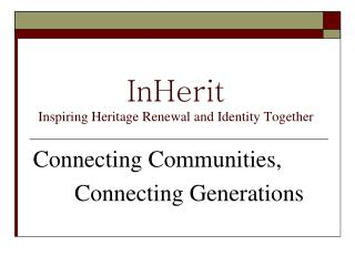 InHerit  Inspiring Heritage Renewal and Identity Together