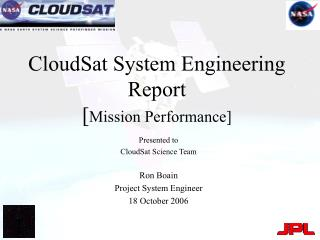 CloudSat System Engineering  Report [ Mission Performance]