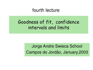 Goodness of fit,  confidence intervals and limits