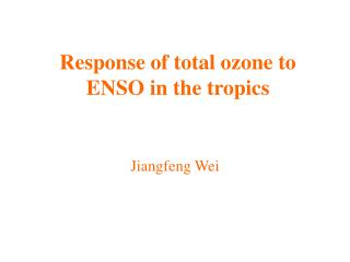 Response of total ozone to ENSO in the tropics