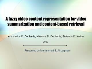 A fuzzy video content representation for video summarization and content-based retrieval