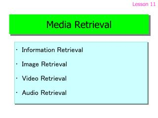 Media Retrieval