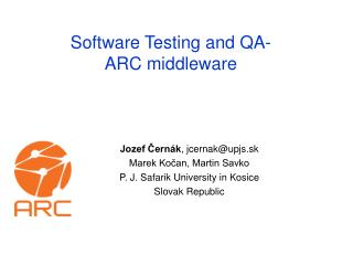 Software Testing and QA-   ARC middleware