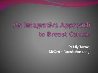 An Integrative Approach to Breast Cancer
