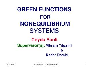 GREEN FUNCTIONS FOR  NONEQUILIBRIUM         SYSTEMS