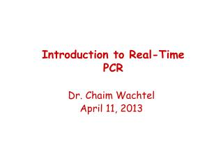 Dr.  Chaim Wachtel April 11, 2013