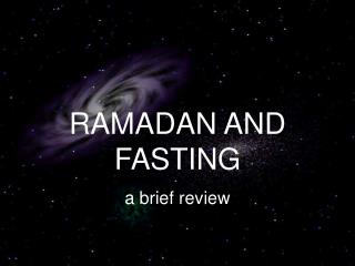 RAMADAN AND FASTING a brief review