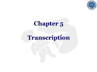 Chapter 5  Transcription