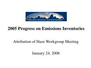 2005 Progress on Emissions Inventories