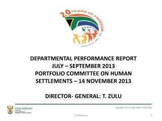 DEPARTMENTAL PERFORMANCE REPORT  JULY – SEPTEMBER 2013 PORTFOLIO COMMITTEE ON HUMAN