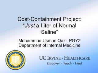 "Cost-Containment Project: "" Just  a Liter of Normal Saline"""