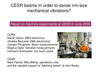 CESR beams in order to sense nm-size mechanical vibrations?