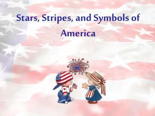 Stars, Stripes, and Symbols of America