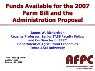 Funds Available for the 2007 Farm Bill and the Administration Proposal