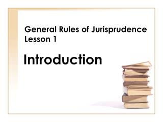 General Rules of Jurisprudence Lesson 1
