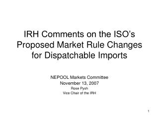 IRH Comments on the ISO's Proposed Market Rule Changes for Dispatchable Imports