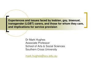 Dr Mark Hughes Associate Professor School of Arts & Social Sciences Southern Cross University