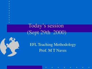 Today's session  (Sept 29th  2000)
