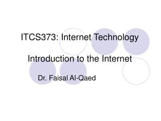 ITCS373: Internet Technology Introduction to the Internet