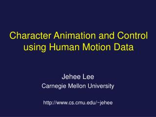 Character Animation and Control using Human Motion Data
