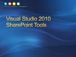 Visual Studio  2010 SharePoint Tools