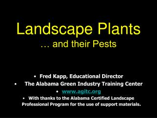 Landscape Plants … and their Pests