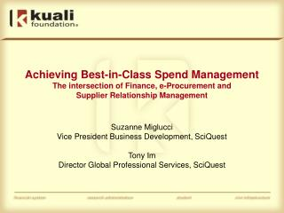 Achieving Best-in-Class Spend Management  The intersection of Finance, e-Procurement and  Supplier Relationship Manageme