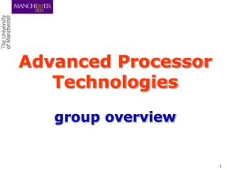Advanced Processor Technologies group overview
