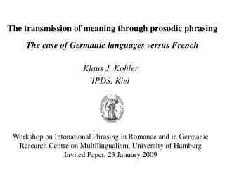 The transmission of meaning through prosodic phrasing The case of Germanic languages versus French