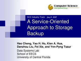 SCC Industry Track     July 10, 2008 A Service-Oriented Approach to Storage Backup