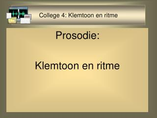College 4: Klemtoon en ritme