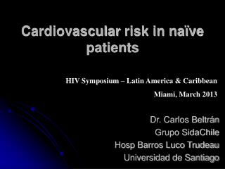 Cardiovascular  risk in naïve patients