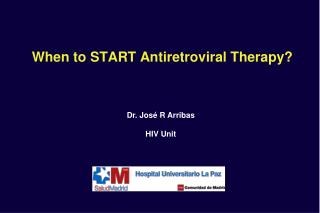 When to START Antiretroviral Therapy?