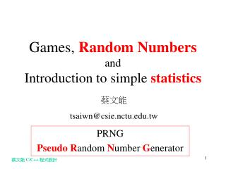 Games,  Random Numbers and Introduction to simple  statistics